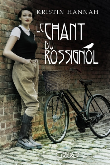 Le chant du rossignol ebook by Kristin Hannah
