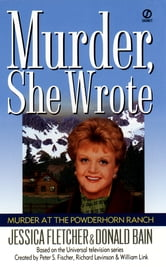 Murder, She Wrote: Murder at the Powderhorn Ranch ebook by Jessica Fletcher,Donald Bain