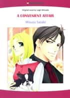 A CONVENIENT AFFAIR (Harlequin Comics) - Harlequin Comics ebook by Leigh Michaels, Misuzu Sasaki
