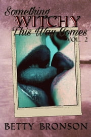 Something Witchy This Way Comes, Volume Two ebook by Page Turner