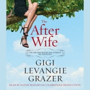 The After Wife - A Novel audiobook by Gigi Levangie Grazer