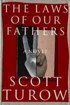 The Laws of our Fathers - A Novel eBook by Scott Turow