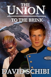 The Union: To The Brink ebook by David Schibi