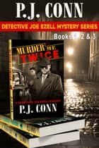 The Detective Joe Ezell Mystery Boxed Set, Books 1-3 - Three Complete Cozy Mysteries ebook by P.J. Conn