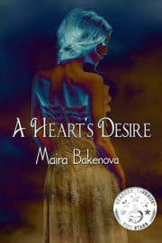 A Heart's Desire ebook by Maira Bakenova