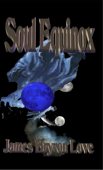 Soul Equinox ebook by James Bryron Love