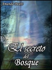 El secreto del bosque ebook by Amanda Deant