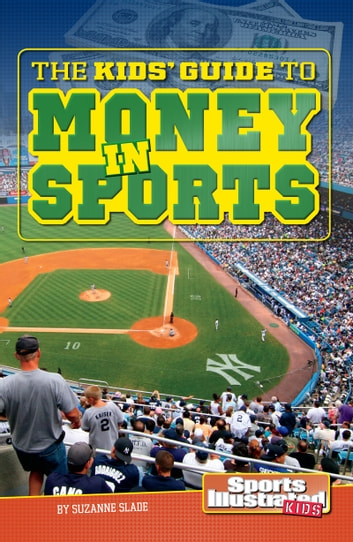 The Kids' Guide to Money in Sports ebook by Suzanne Buckingham Slade