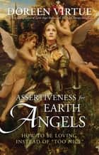 Assertiveness for Earth Angels ebook by Doreen Virtue