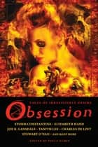 Obsession: Tales of Irresistible Desire ebook by
