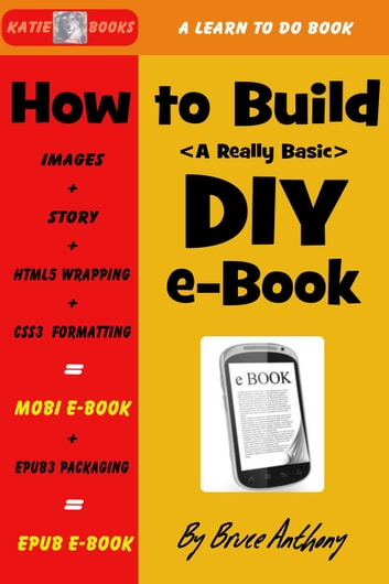 How To Build A DIY E-Book ebook by Bruce Anthony