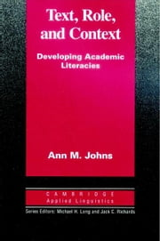 Text, Role and Context ebook by Johns, Ann M.
