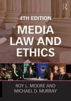 Media Law and Ethics ebook by Roy L. Moore, Michael D. Murray, Michael Farrell,...