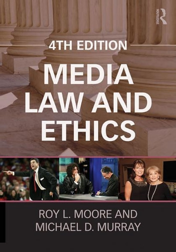 Media Law and Ethics ebook by Roy L. Moore,Michael D. Murray,Michael Farrell,Kyu Ho Youm