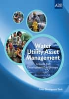 Water Utility Asset Management ebook by Asian Development Bank