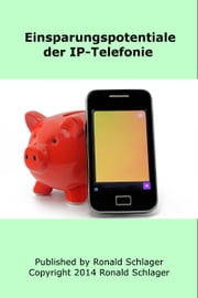 Einsparungspotentiale der IP-Telefonie ebook by Kobo.Web.Store.Products.Fields.ContributorFieldViewModel