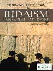 Judaism - History, Belief, and Practice ebook by Britannica Educational Publishing, Matt Stefon