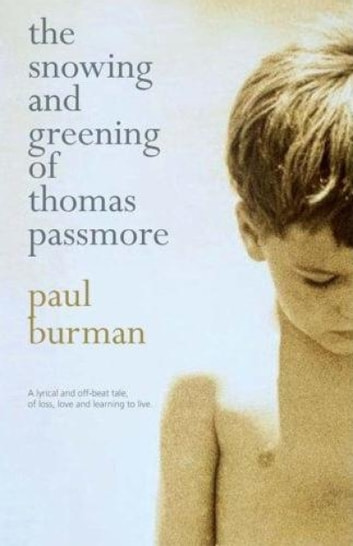 The Snowing and Greening of Thomas Passmore ebook by Paul Burman