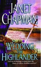Wedding the Highlander ebook by Janet Chapman