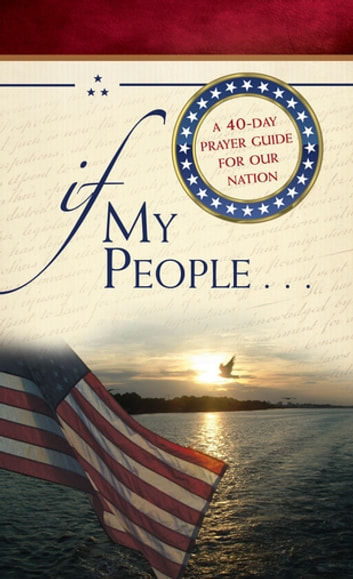 If My People . . . - A 40-Day Prayer Guide for Our Nation eBook by Jack Countryman