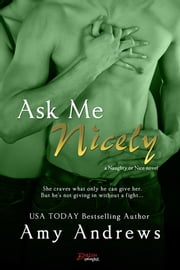 Ask Me Nicely ebook by Amy Andrews