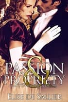 Passion and Propriety ebook by Elise de Sallier