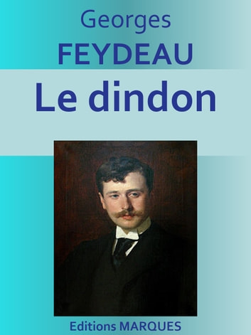 Le dindon - Edition intégrale ebook by Georges FEYDEAU