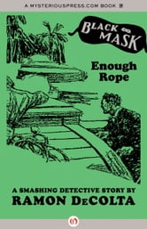 Enough Rope - A Smashing Detective Story ebook by Ramon DeColta