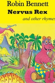 Nervus Rex and other Rhymes ebook by Robin Bennett
