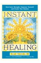 Instant Healing ebook by Susan Shumsky