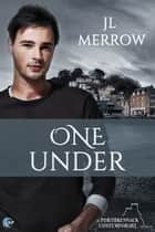 One Under ebook by JL Merrow