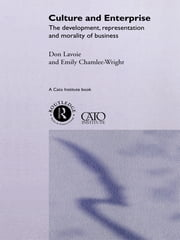 Culture and Enterprise - The Development, Representation and Morality of Business ebook by Emily Chamlee-Wright,The late Don Lavoie