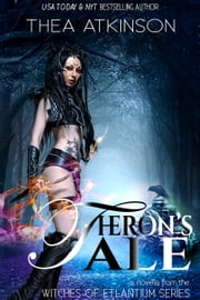 Theron's Tale: a novella - Tales of Etlantium: prequel series to Water Witch ebook by Thea Atkinson