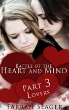 Battle Of The Heart And Mind 3: Lovers ebook by Farrah Seager
