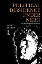 Political Dissidence Under Nero ebook by Vasily Rudich