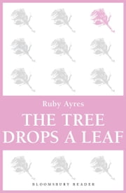 The Tree Drops a Leaf ebook by Ruby M. Ayres