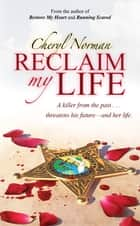 Reclaim My Life ebook by Cheryl Norman