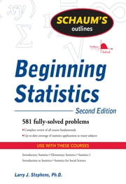 Schaum's Outline of Beginning Statistics, Second Edition ebook by Larry Stephens