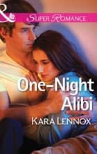 One-Night Alibi (Mills & Boon Superromance) (Project Justice, Book 7) ebook by Kara Lennox