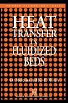 Heat Transfer in Fluidized Beds ebook by O. Molerus,Karl-Ernst Wirth