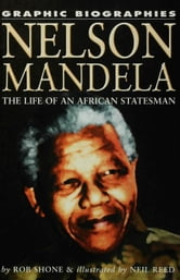 Nelson Mandela: The Life of an African Statesman ebook by Shone, Rob