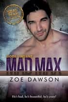 Mad Max ebook by Zoe Dawson