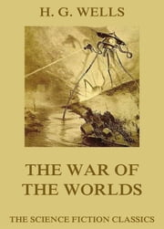 The War of the Worlds - Extended Annotated & Illustrated Edition ebook by H. G. Wells,Warwick Goble, Henrique Alvim Correa
