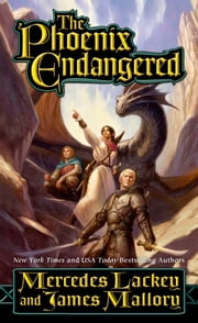 The Phoenix Endangered - Book Two of The Enduring Flame ebook by Mercedes Lackey,James Mallory