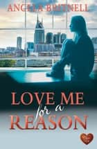 Love Me for a Reason (Choc Lit) ebook by Angela Britnell