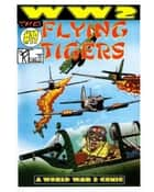 World War 2 The Flying Tigers ebook by Ronald Ledwell