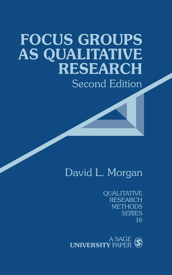 Focus Groups as Qualitative Research ebook by David Morgan