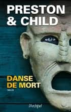 Danse de mort ebook by Douglas Preston, Lincoln Child