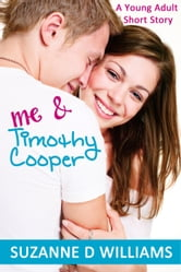 Me & Timothy Cooper ebook by Suzanne D. Williams