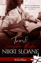 Trois simples règles - Blindfold Club, T1 ebook by Nikki Sloane, Violette Vernet